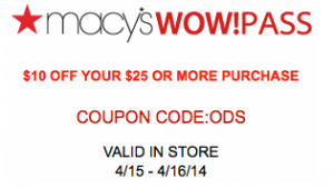 Macy's: $10 off a $25 WOW Pass!! 4/15-4/16