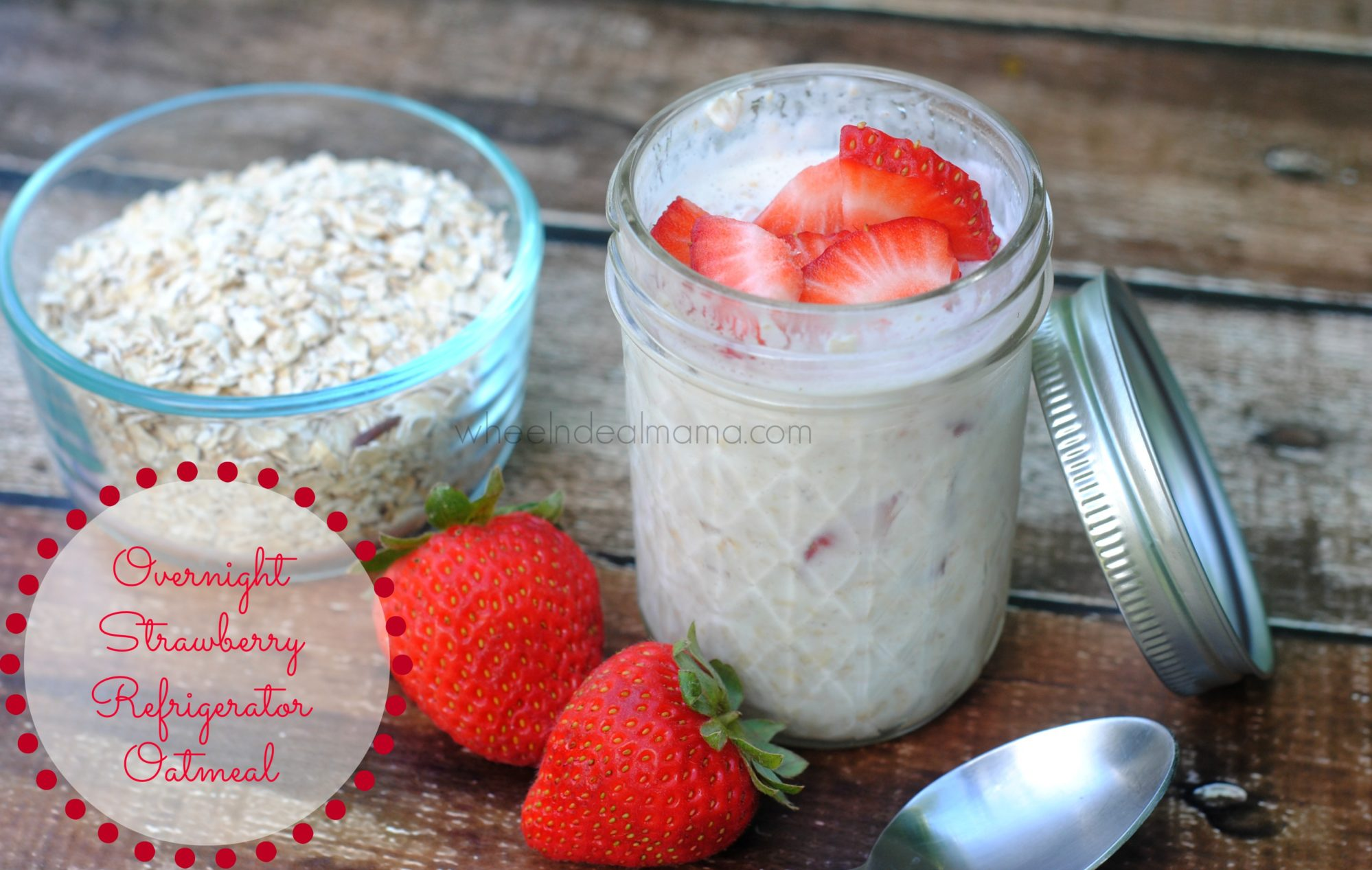 Strawberry Overnight Refrigerator Oatmeal, Two versions ...
