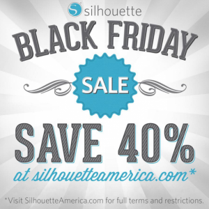 Black Friday Sale on Silhouette Machines!!!