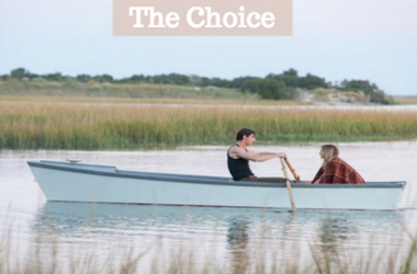 Nicolas Sparks' The Choice is in Theaters Now!!